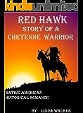 Red Hawk: Story of a Cheyenne Warrior (Cheyenne Warrior  Book 1)