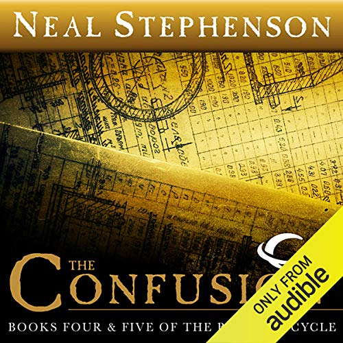 - The Confusion: Books Four & Five of The Baroque Cycle