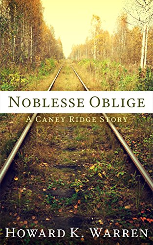 Download Epub Noblesse Oblige: A Caney Ridge Story