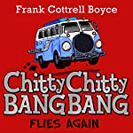 Chitty Chitty Bang Bang Flies Again | Frank Cottrell-Boyce