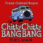 Chitty Chitty Bang Bang Flies Again | Frank Cottrell-Boyce