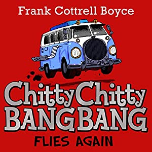 Chitty Chitty Bang Bang Flies Again Audiobook
