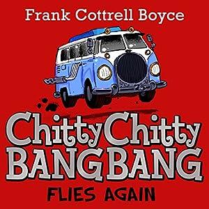 Chitty Chitty Bang Bang Flies Again Audiobook