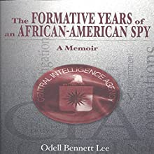 The Formative Years of an African-American Spy: A Memoir Audiobook by Odell Bennett Lee Narrated by Doug Johnson