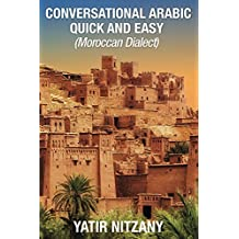 Conversational Arabic Quick and Easy: Moroccan Arabic Dialect, Learn Arabic, Speak Arabic, Arabic Language