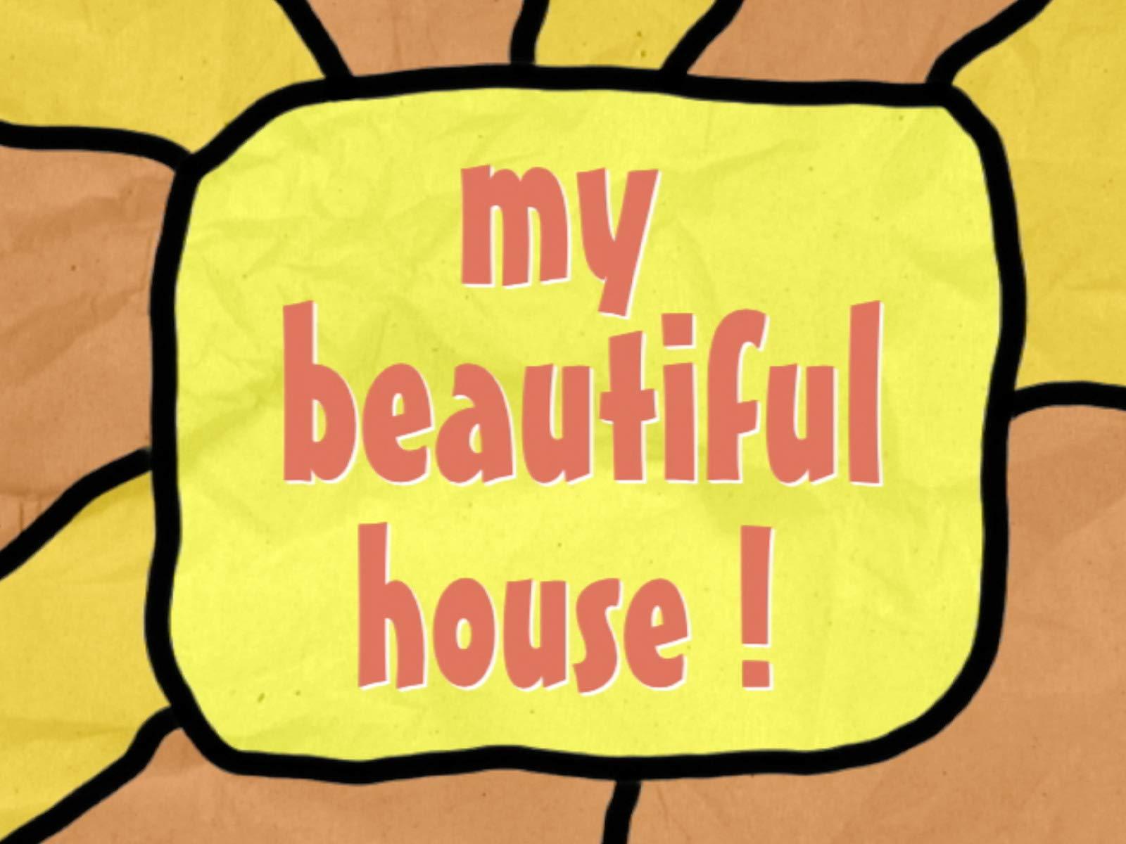 My Beautiful House!