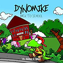 Dynomike: Back To School (Children's Book on Self Confidence and Positive Affirmations)