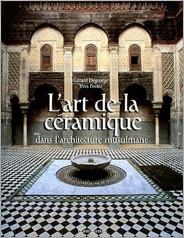 L'Art de la céramique dans l'architecture musulmane pdf, epub ebook