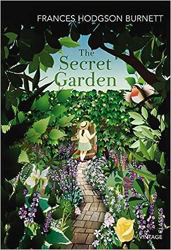 The Secret Garden (Vintage Classics): Frances Hodgson Burnett ...