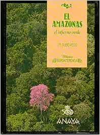 El amazonas. infierno verde: Amazon.es: Rubio Recio, Jose