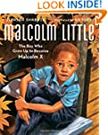 Malcolm Little: The Boy Who Grew Up t...