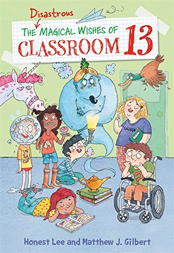 Read Online The Disastrous Magical Wishes of Classroom 13 PDF