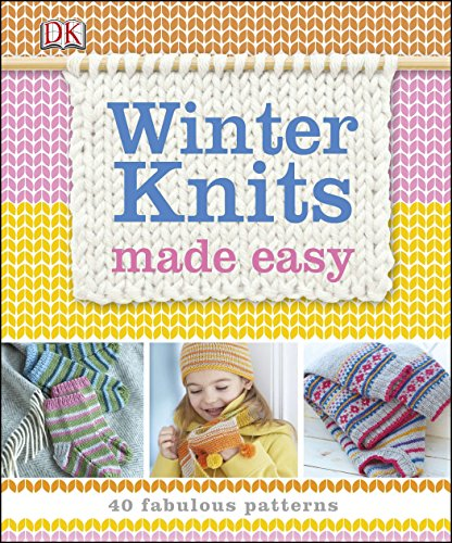 - Winter Knits Made Easy: 40 Fabulous Patterns