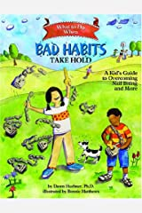 What to Do When Bad Habits Take Hold: A Kid's Guide to Overcoming Nail Biting and More (What to Do Guides for Kids) Paperback