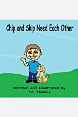 Chip and Skip Need Each Other (Needs and Wants Duet Book 1) Kindle Edition
