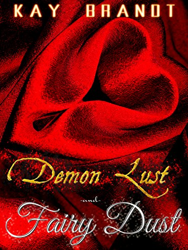 Demon Lust and Fairy Dust