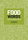 Food Words : Essays in Culinary Culture, Jackson, Peter, 0857851969