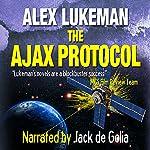 The Ajax Protocol:  The Project, Volume 7 | Alex Lukeman