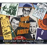 Not Fade Away: Buddy Holly 1957 -The Complete Recordings