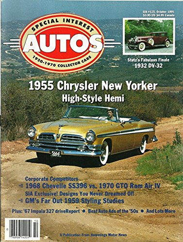 (1991 91 September / October Special Interest Autos Magazine, Number # 125 (Drive Reports: 1955 Chrysler New Yorker / 1932 Stutz DV-32 / 1967 Chevrolet Impala 327))