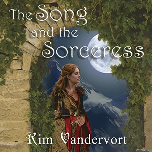 The Song and the Sorceress: The Rise of the Rahar, Book 1