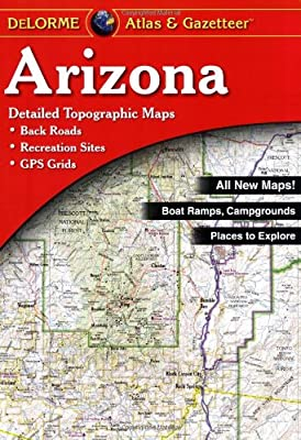 Arizona Atlas & Gazetteer (Delorme Atlas & Gazetteer)