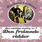 Den frelsende ridder (Barbara Cartland - Den udødelige samling 6) | Barbara Cartland
