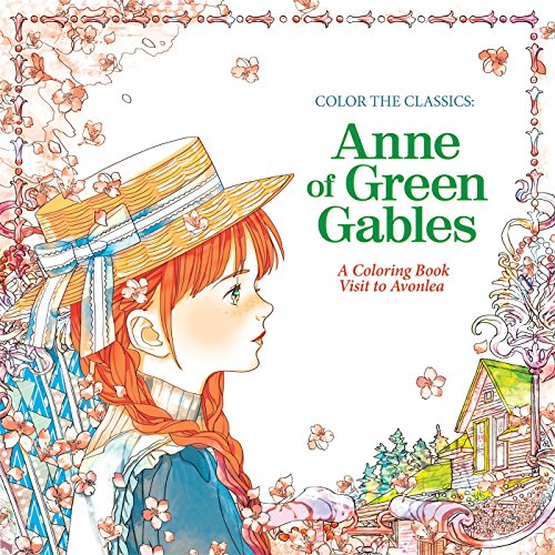 (Color the Classics: Anne of Green Gables: A Coloring Book Visit to Prince Edward)