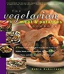 The Vegetarian Meat & Potatoes Cookbo...