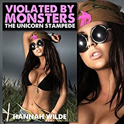 Violated by Monsters: The Unicorn Stampede