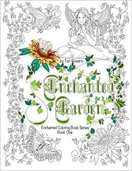 enchanted garden coloring book enchanted coloring books volume 1