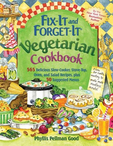 Vegetarian Cookbook: 565 Delicious Slow-Cooker, Stove-Top, Oven, and Salad Recipes, Plus 50 Suggested Menus (Fixe Menu)