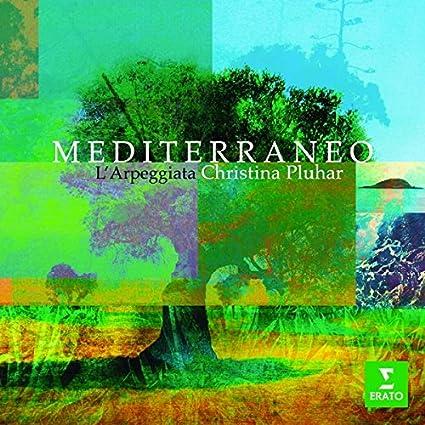 Christina Pluhar / Misia / Nuria Rial / LArpeggiat Mediterraneo Vocal w.Ensemble