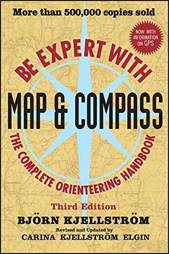 Be Expert with Map and Compass by [Kjellstrom, Bjorn, Kjellstrom Elgin, Carina]