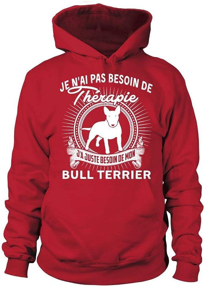 TEEZILY Sweat /à Capuche Je nai Pas Besoin de th/érapie JAi Juste Besoin de Mon Bull Terrier Unisex