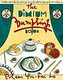 The Dim Sum Dumpling Book, Eileen Y. Lo, 0020902956