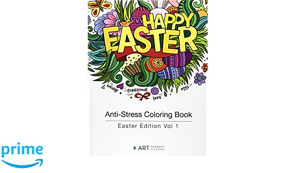 Anti-Stress Coloring Book: Easter Edition Vol 1 (Volume 17 ...