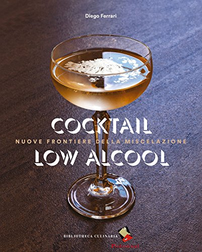 Cocktail low alcohol Nuove frontiere della miscelazione