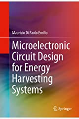 Microelectronic Circuit Design for Energy Harvesting Systems Kindle Edition