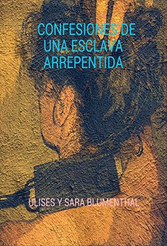 Confesiones de una esclava arrepentida (Spanish Edition)