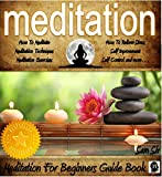 Meditation: Your Beginners Guide Book on Meditation: Become Stress Free For Life! (Mindfulness Meditation by Sam Siv 1)