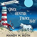 Once Hunted, Twice Shy: The Happily Everlasting Series, Book 2 Audiobook by Mandy M. Roth Narrated by B.J. Harrison