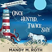 Once Hunted, Twice Shy: The Happily Everlasting Series, Book 2   Mandy M. Roth