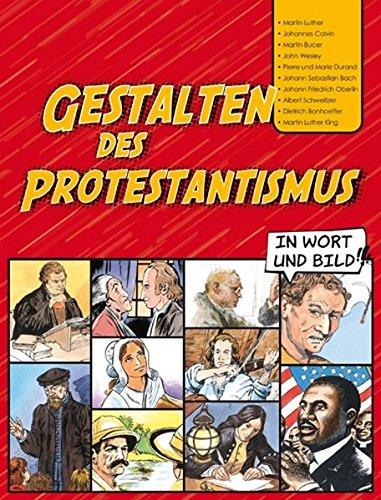 Gestalten des Protestantismus in Wort und Bild