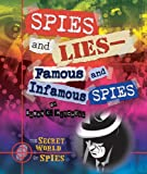 Spies and Lies-Famous and Infamous Spies, Susan K. Mitchell, 1598453491