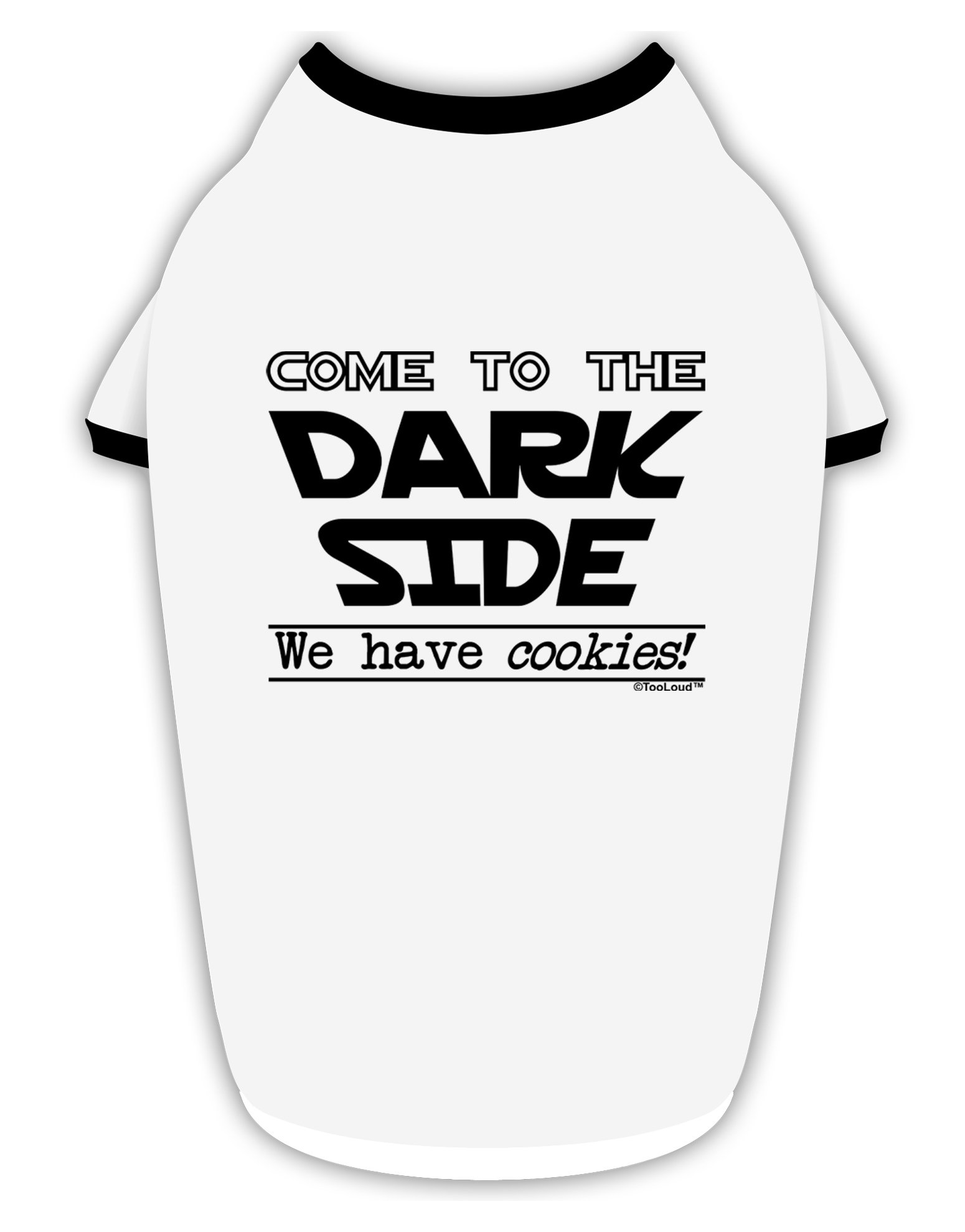 TooLoud Come To The Dark Side - Cookies Cotton Dog Shirt White with Black Medium