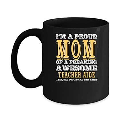 Amazon.com: TEACHER AIDECoffee Mug Gift - I\'m Proud Mom Freaking ...