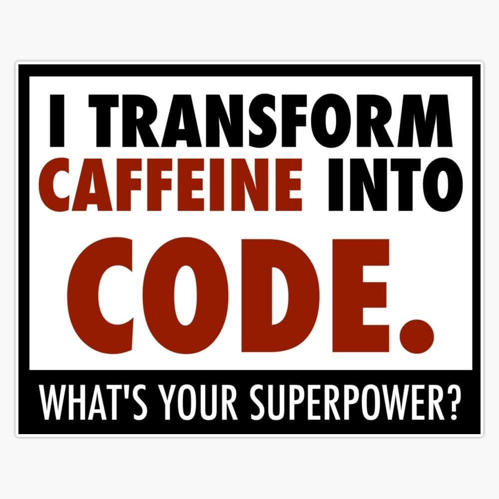 "I Transform Caffeine Into Code Sticker Vinyl Decal Wall Laptop Window Car Bumper Sticker 5"""