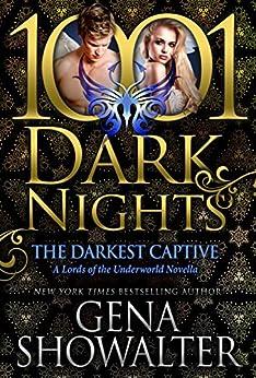 The Darkest Captive: A Lords of the Underworld Novella by [Showalter, Gena]