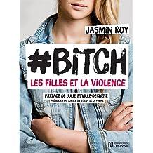 #Bitch: La violence chez les filles